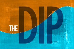 The Dip – Pt. 3
