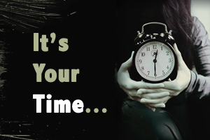 It's Your Time – Week 1