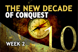 The New Decade Of Conquest – Week 2