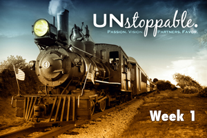 Unstoppable – Wk. 1