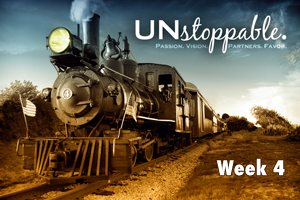 Unstoppable – Wk. 4