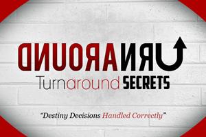 Turnaround Secrets – Pt. 2