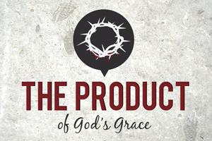 Product of God's Grace
