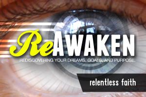 ReAwaken – Wk. 4