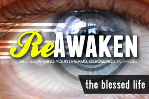 ReAwaken – Wk. 1