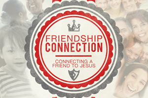 Friendship Connection – Wk. 1