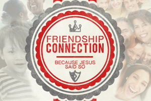 Friendship Connection – Wk. 2 (Guest Speaker: Dustin Barker)