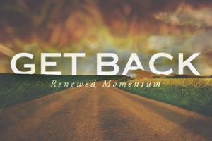 Get Back – Wk. 2