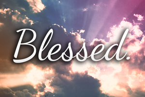 Blessed – Wk. 1