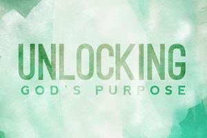 Unlocking God's Purpose