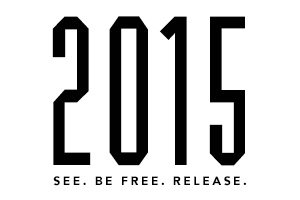 2015 – See. Be Free. Release.