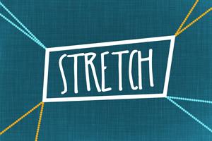 Stretch – Wk. 3