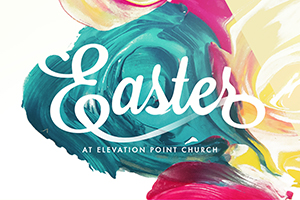 Easter at Elevation Point – 2016
