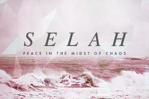 Selah – Wk. 2