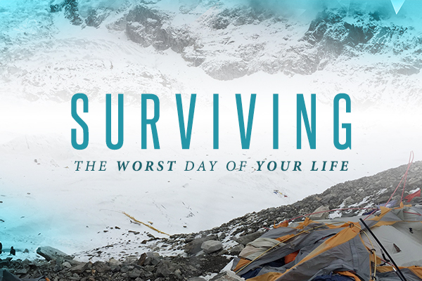 Surviving the Worst Day of Your Life – Wk. 1