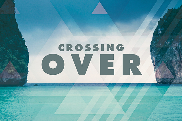 Crossing Over – Wk. 2